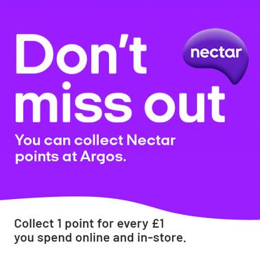 Don't miss out You can collect Nectar points at Argos Collect 1 point for every £1 you spend.