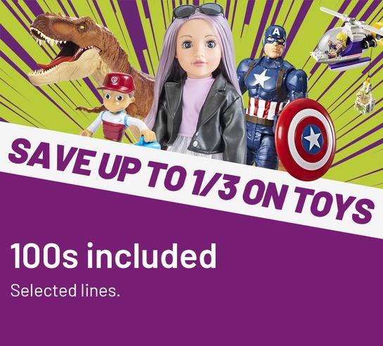 Save up to 1/3 on 100s of toys.