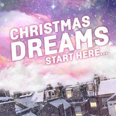 Christmas. Dreams start here…