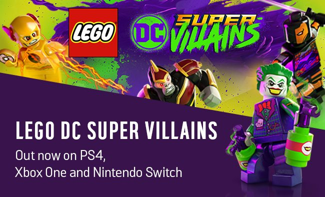 LEGO DC Super Villains. Out now on PS4, Xbox One and Nintendo Switch.