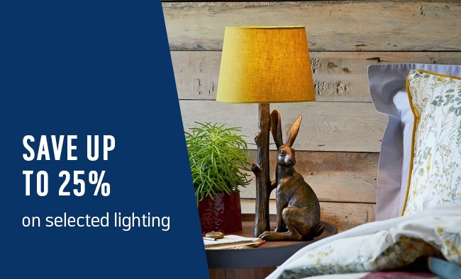 Save up to 25% on selected Lighting.