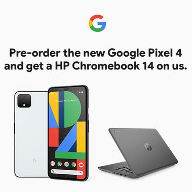 Pre-order the Google Pixel 4 and get a HP Chromebook 14 free.