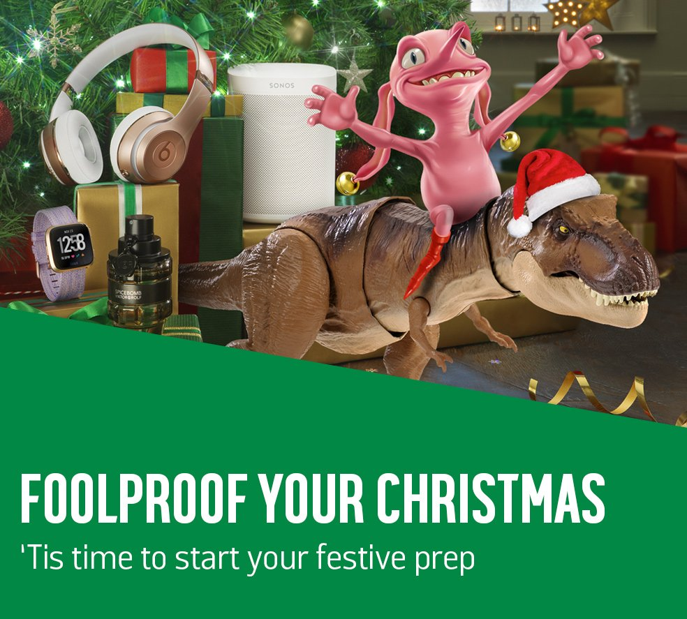 Foolproof your Christmas. 'Tis the season to start your festive prep.