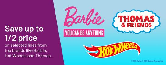 Mattel Takeover - Save up to 1/2 price on selected lines from top brands like Barbie, Hot Wheels and Thomas.