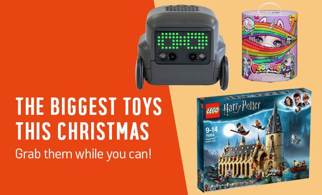 The biggest toys this Christmas. Grab them while you can!