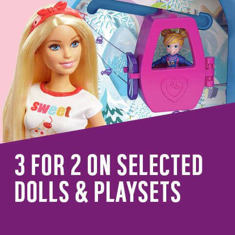 3 for 2 on selected dolls & playsets.