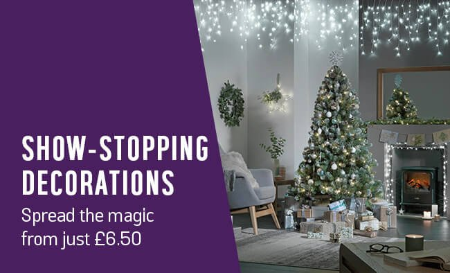 Show-stopping decorations. Spread the magic from just £6.50.