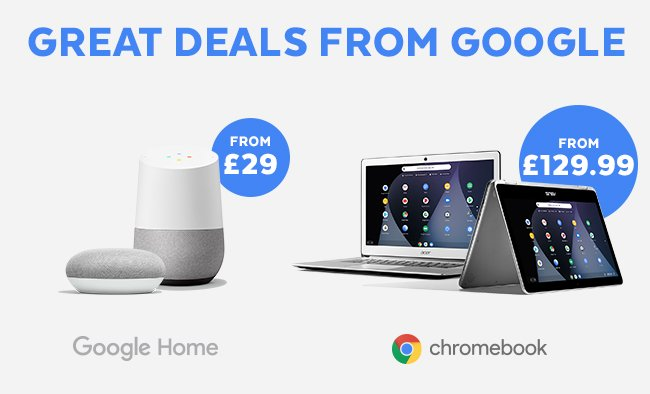 Great deals from Google. Google Home from £29. Google Chromebooks from £129.99.