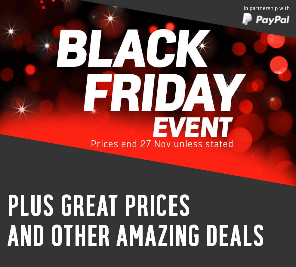 Black Friday Event plus great prices and other amazing deals. Prices end 27 November unless stated. In partnership with PayPal.