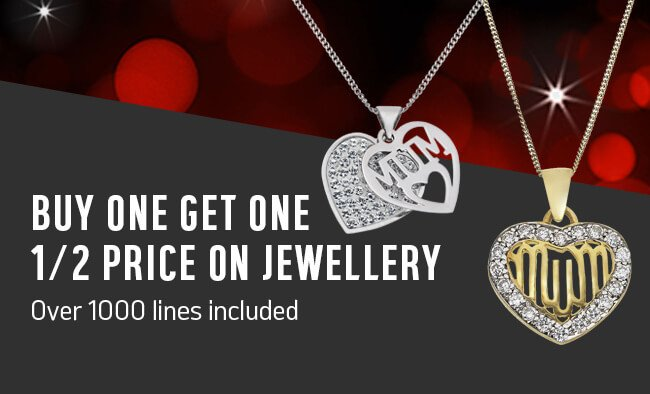 Buy one get one half price on jewellery. Over 1000 lines included.