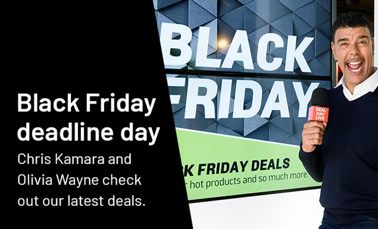 Black Friday deadline day. Chris Kamara and Olivia Wayne check out our latest deals.