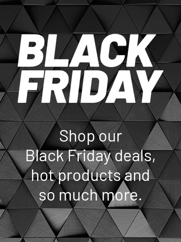 Black Friday. Shop our Black Friday Deals, hot products and so much more.