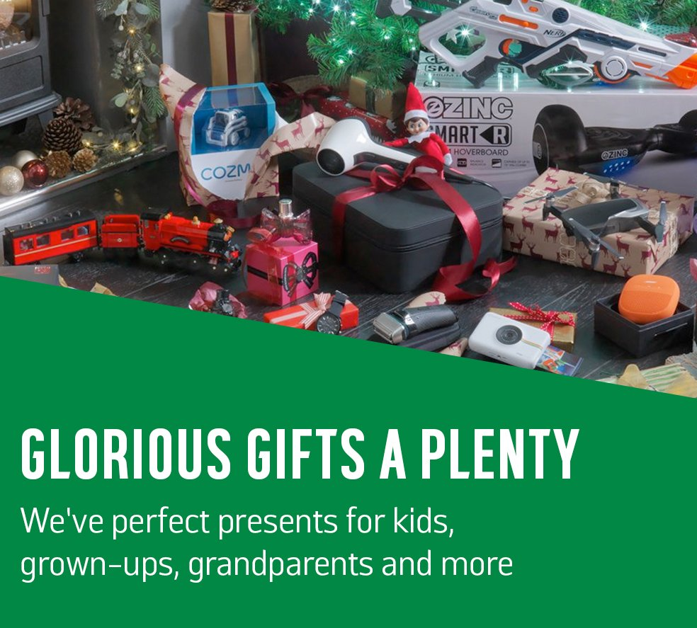 Glorious gifts a plenty. We've perfect presents for kids, grown-ups, grandparents and more.