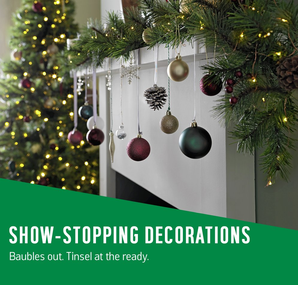 Show-stopping decorations. Baubles out. Tinsel at the ready.