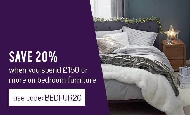 Save 20% when you spend £150 or more on bedroom furniture using code BEDFUR20.