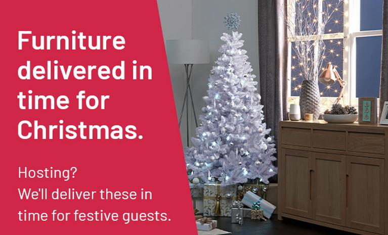 Furniture delivered in time for Christmas. Hosting? We'll deliver these in time for festive guests.