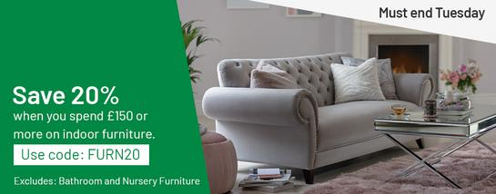 Save 20% when you spend £150 or more on selected indoor furniture. Use code: FURN20 Excludes: Bathroom and Nursery Furniture  Ends Tuesday.