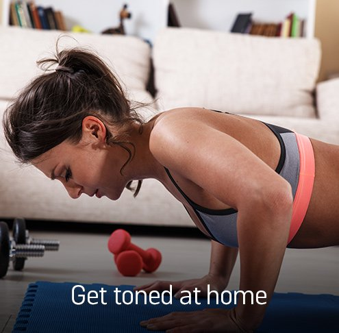 Get toned at home.