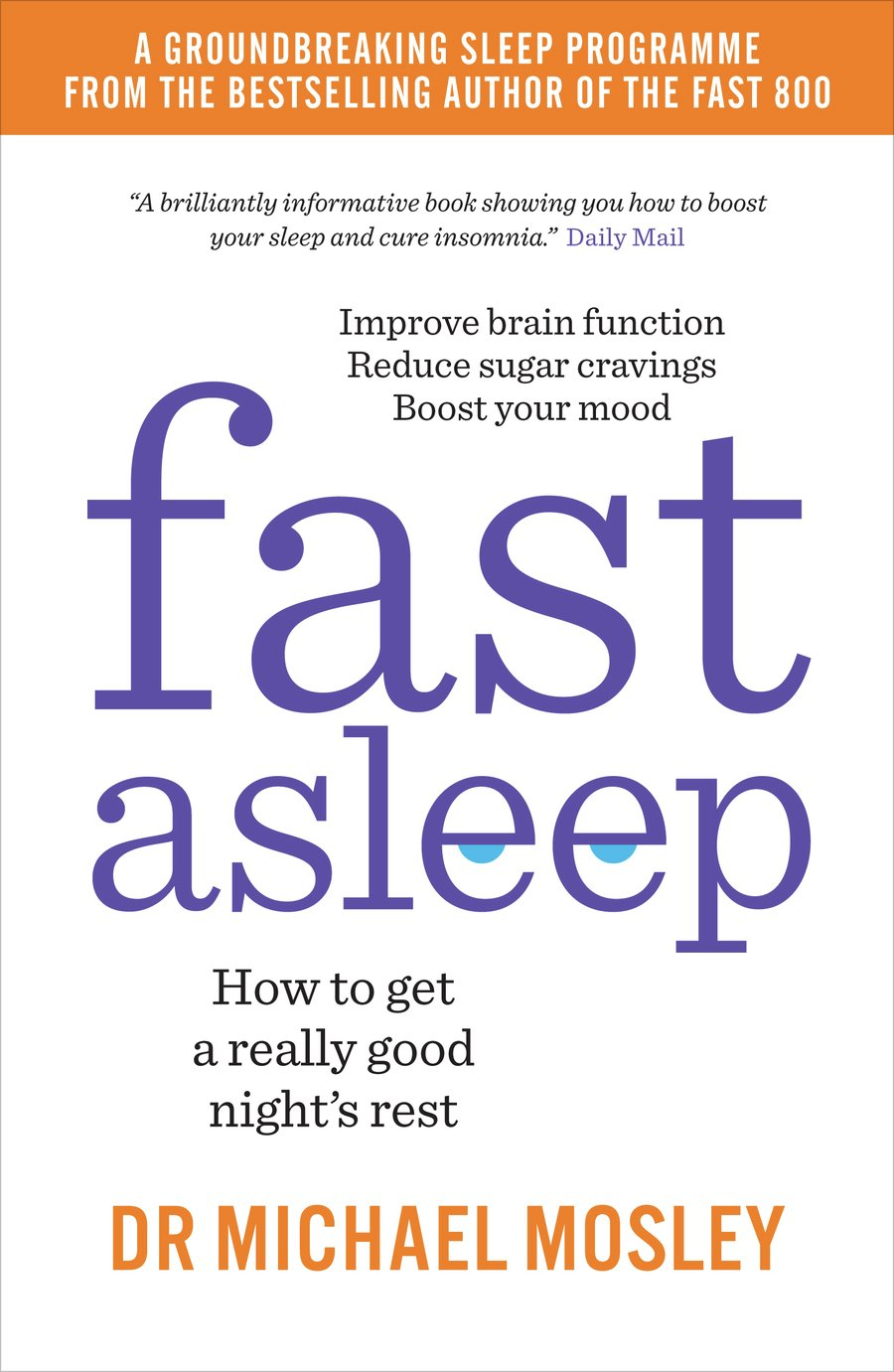 Fast Asleep: How to Get a Really Good Night`s Rest