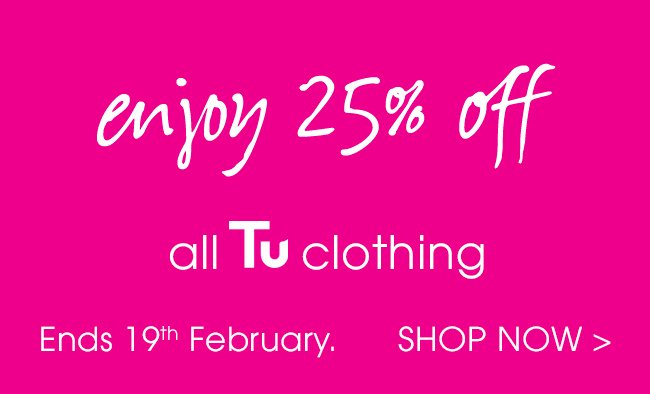 Enjoy 25% off all TU clothing. Ends 19th February. Shop now.