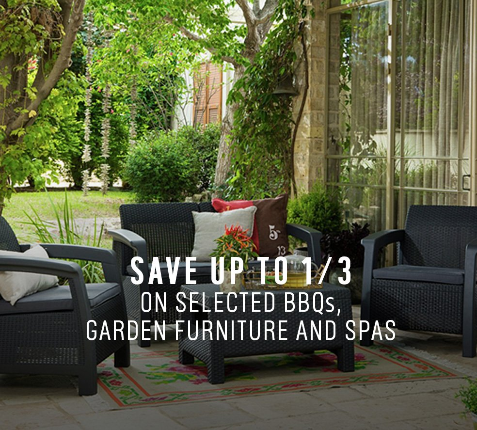 Save up to 1/3 on selected BBQs, garden furniture and spas.