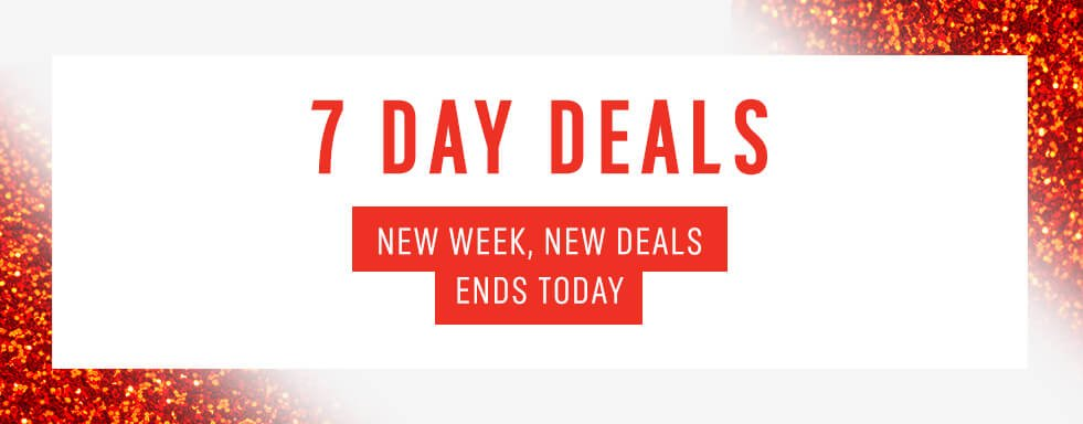 7 day deals. New week, new deals. Ends Tuesday.