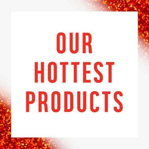 Shop our hottest products.