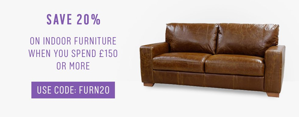 Save 20% on indoor furniture when you spend £150 or more. Use Code FURN20.