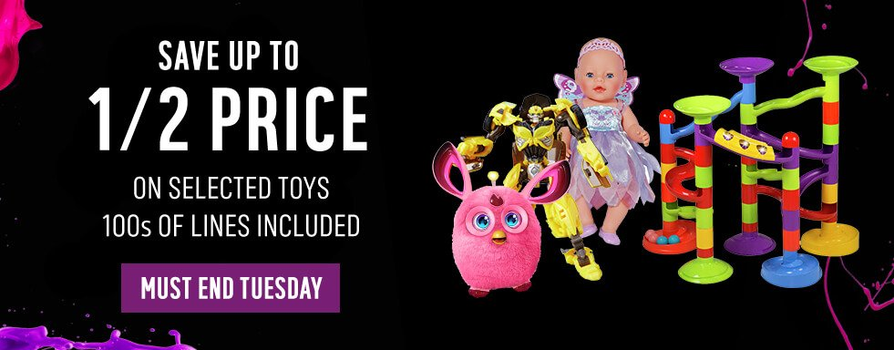 Save up to 1/2 price on selected toys 100s of lines included - Even more lines added Must End Tuesday.