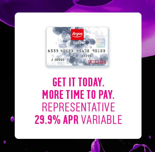 Argos Card. Get it today. More time to pay. Representative 29.9% APR variable.