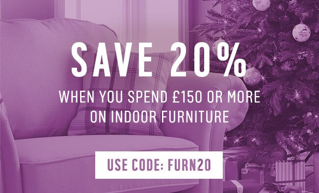 SAVE 20%  when you spend £150 or more on Indoor Furniture USE CODE:FURN20.