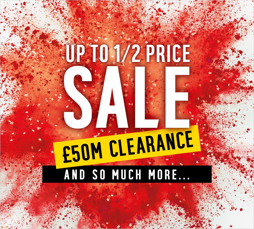 It's our half price sale with a £50 million clearance and so much more...