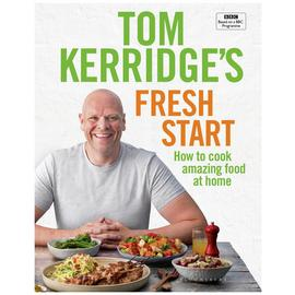 Tom Kerridge's Fresh Start Recipe Book