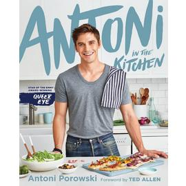 Antoni in the Kitchen Recipe Book
