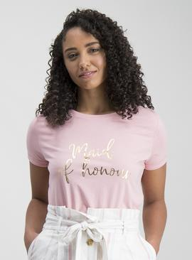 Online Exclusive Pink 'Maid Of Honour' Short Sleeve T-Shirt